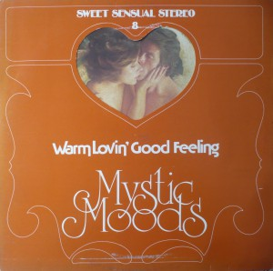 Sweet Sensual Stereo 8 - The Mystic Moods Orchestra - Warm Lovin Good Feeling - OM 555 045 H 1